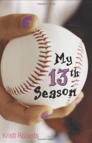 MY 13TH SEASON by Kristi Roberts