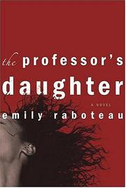 THE PROFESSOR'S DAUGHTER by Emily Raboteau