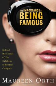 THE IMPORTANCE OF BEING FAMOUS by Maureen Orth