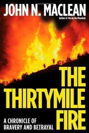 THE THIRTYMILE FIRE by John N. Maclean