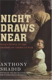 NIGHT DRAWS NEAR by Anthony Shadid
