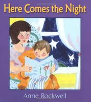 HERE COMES THE NIGHT by Anna Rockwell