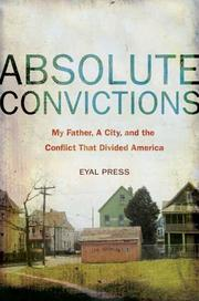 ABSOLUTE CONVICTIONS by Eyal Press