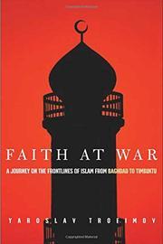FAITH AT WAR by Yaroslav Trofimov