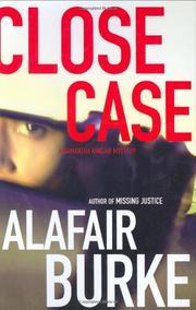 CLOSE CASE by Alafair Burke