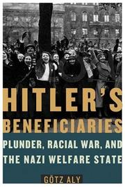 HITLER'S BENEFICIARIES by Götz Aly