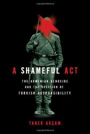 A SHAMEFUL ACT by Taner Akçam