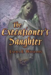 THE EXECUTIONER'S DAUGHTER by Laura E. Williams
