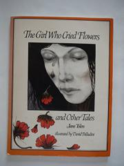 THE GIRL WHO CRIED FLOWERS by David Palladini