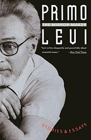 THE MIRROR MAKER: Stories and Essays by Primo Levi