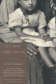 IN THIS DARK HOUSE: A Memoir by Louise Kehoe