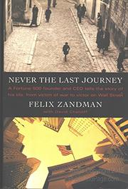 NEVER THE LAST JOURNEY by Felix Zandman