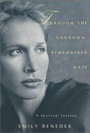 THROUGH THE UNKNOWN, REMEMBERED GATE by Emily Benedek
