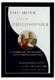 THE MONK AND THE PHILOSOPHER by Jean-Francois Revel