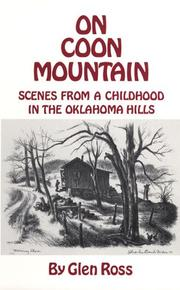 ON COON MOUNTAIN: Scenes from a Childhood in the Oklahoma Hills by Glen Ross