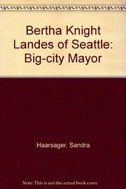 BERTHA KNIGHT LANDES OF SEATTLE by Sandra Haarsager