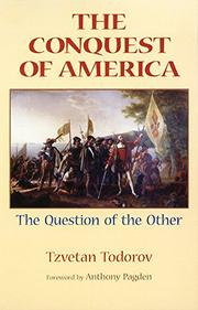 THE CONQUEST OF AMERICA: The Question of the Other by Tzvetan Todorov