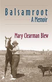 BALSAMROOT: A Memoir by Mary Clearman Blew