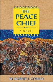 THE PEACE CHIEF by Robert J. Conley