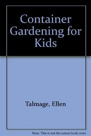 CONTAINER GARDENING FOR KIDS by Ellen Talmage