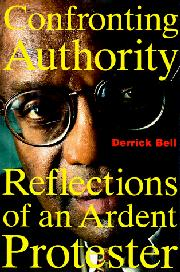 CONFRONTING AUTHORITY by Derrick Bell