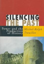 SILENCING THE PAST by Michel-Rolph Trouillot