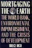 MORTGAGING THE EARTH by Bruce Rich