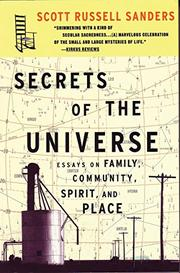 SECRETS OF THE UNIVERSE: Scenes from the Journey Home by Scott Russell Sanders