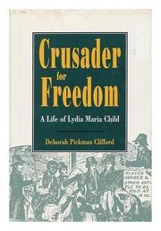 CRUSADER FOR FREEDOM by Deborah Pickman Clifford
