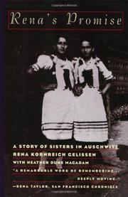 RENA'S PROMISE: A Story of Sisters in Auschwitz by Rena Kornreich with Heather Dune Macadam Gelissen