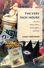 THE VERY RICH HOURS by Emily Hiestand