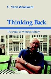 THINKING BACK: The Perils of Writing History by C. Vann Woodward