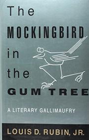 THE MOCKINGBIRD IN THE GUM TREE by Louis D. Rubin