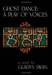 GHOST DANCE: A PLAY OF VOICES by Gladys Swan