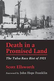 DEATH IN A PROMISED LAND: The Tulsa Race Riot of 1921 by Scott Ellsworth
