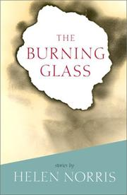 THE BURNING GLASS by Helen Norris