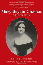 MARY BOYKIN CHESNUT: A Biography by Elisabeth Muhlenfeld