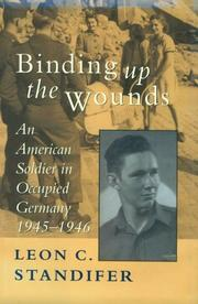 BINDING UP THE WOUNDS by Leon C. Standifer