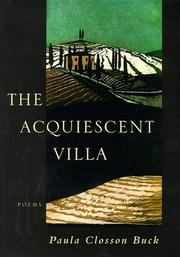 THE ACQUIESCENT VILLA by Paula Closson Buck