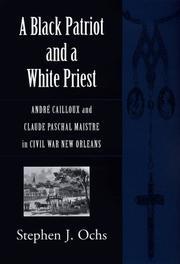 A BLACK PATRIOT AND A WHITE PRIEST by Stephen J. Ochs