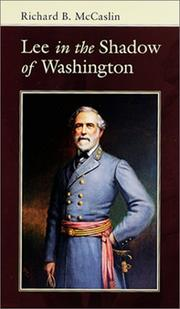 LEE IN THE SHADOW OF WASHINGTON by Richard B. McCaslin