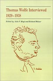 THOMAS WOLFE INTERVIEWED, 1929-1938 by Aldo P. & Richard Walser--Eds. Magi