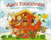 APRIL FOOLISHNESS by Teresa Bateman