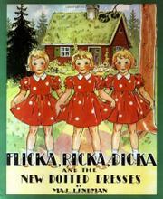 FLICKA, RICKA, DICKA AND THE NEW DOTTED DRESSES by Maj Lindman