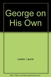 GEORGE ON HIS OWN by Laurie Lawlor