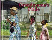 GRANDMAMA'S PRIDE by Becky Birtha