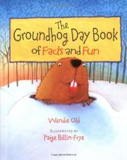 THE GROUNDHOG DAY BOOK OF FACTS AND FUN by Wendie Old