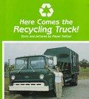 HERE COMES THE RECYCLING TRUCK! by Meyer Seltzer