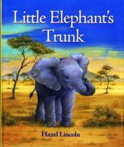 LITTLE ELEPHANT'S TRUNK by Hazel Lincoln