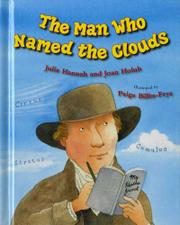 THE MAN WHO NAMED THE CLOUDS by Julie Hannah